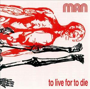 Man To Live For To Die album cover
