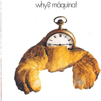 Why? Máquina!  by MÁQUINA! album cover