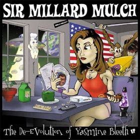 Sir Millard Mulch The De-Evolution of Yasmine Bleeth album cover