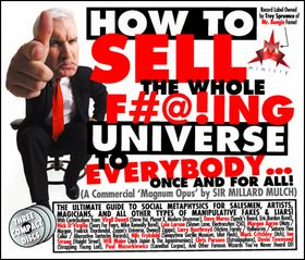 Sir Millard Mulch - How to Sell the Whole F#@!ing Universe to Everybody...Once and for all! CD (album) cover