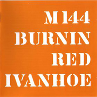 Burnin' Red Ivanhoe - M144 CD (album) cover