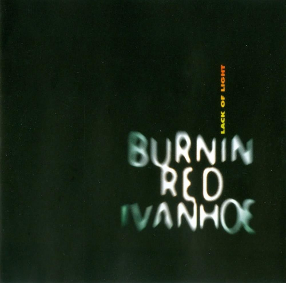 Lack Of Light by BURNIN' RED IVANHOE album cover