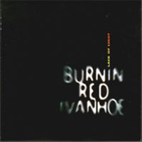 Burnin' Red Ivanhoe - Lack Of Light CD (album) cover