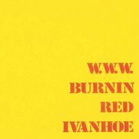 Burnin' Red Ivanhoe W.W.W. album cover