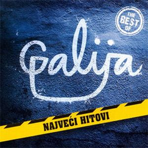 The Best Of Galija - Najveci hitovi by GALIJA album cover