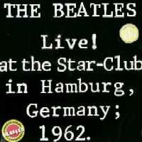 The Beatles - The Beatles Live! at the Star Club in Hamburg, Germany; 1962 CD (album) cover