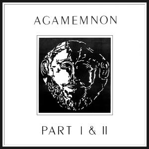 Agamemnon Agamemnon Parts 1 & 2 album cover