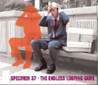 Specimen 37 - The Endless Looping Game CD (album) cover