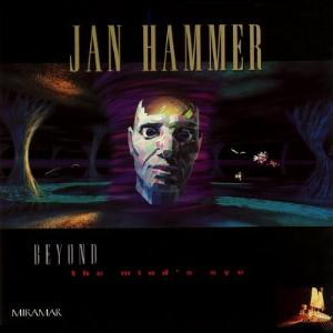 Jan Hammer - Beyond the Mind's Eye CD (album) cover