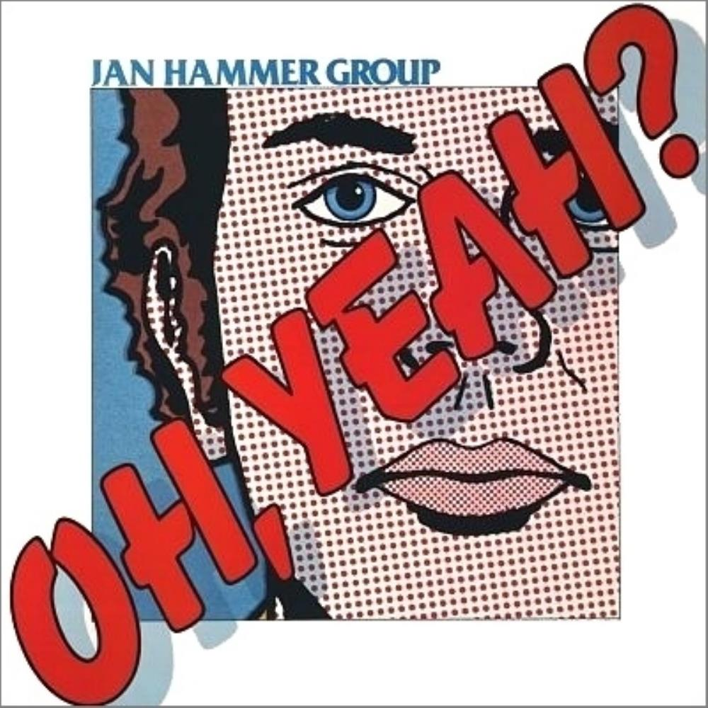 Jan Hammer - Jan Hammer Group: Oh,Yeah? CD (album) cover