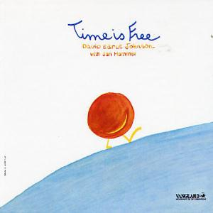 Jan Hammer David Earle Johnson with Jan Hammer: Time Is Free album cover