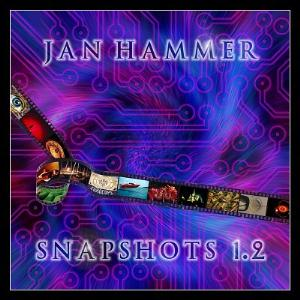 Jan Hammer Snapshots 1.2 album cover