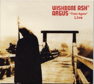 Wishbone Ash Argus Then Again Live album cover