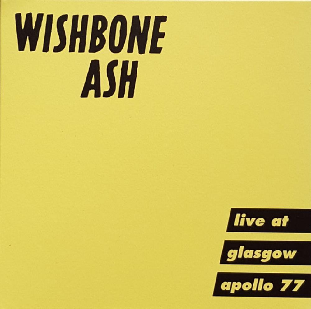 Live at Glasgow Apollo 77 by WISHBONE ASH album cover