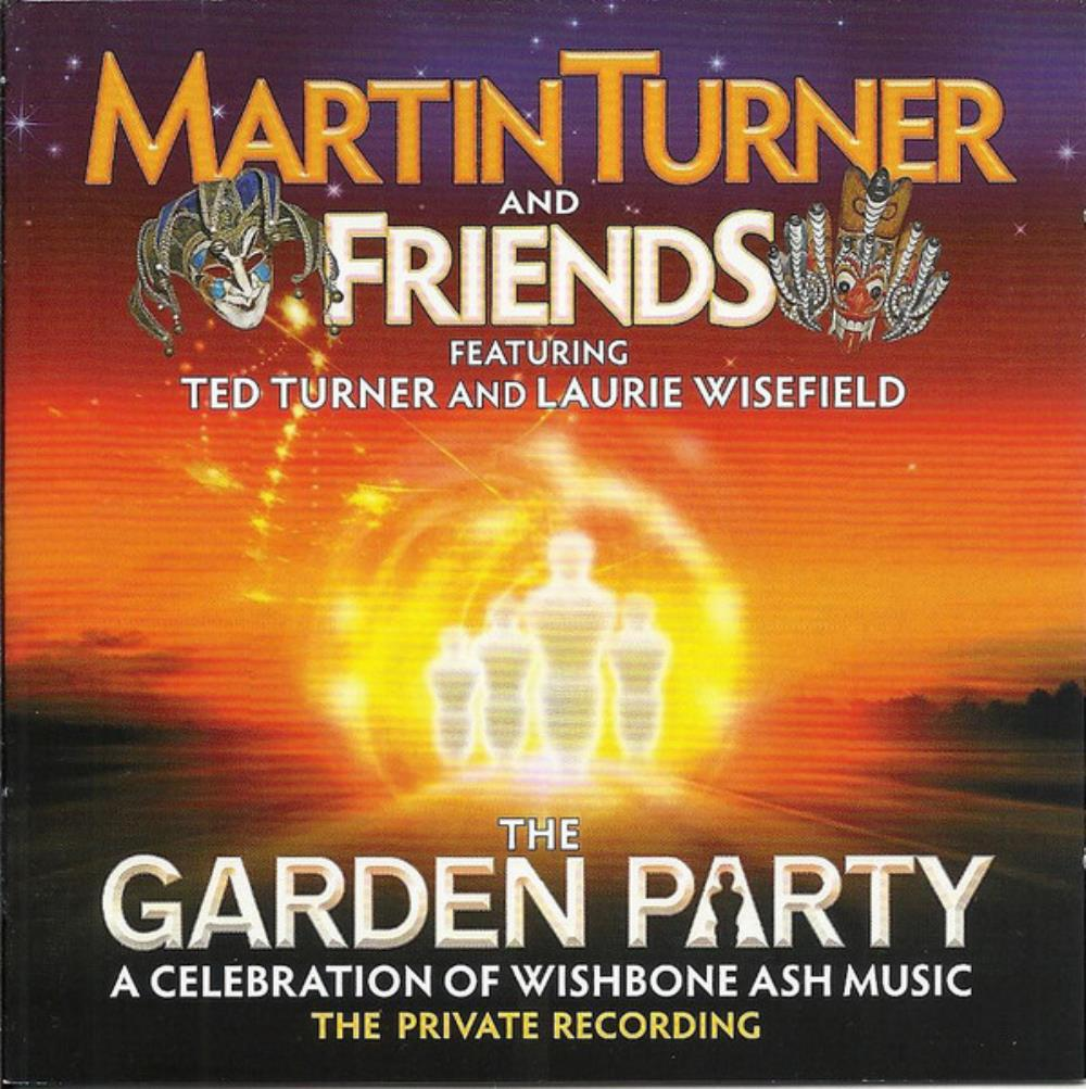 Martin Turner And Friends ‎- The Garden Party by WISHBONE ASH album cover