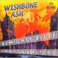 Wishbone Ash Almighty Blues - London and Beyond album cover