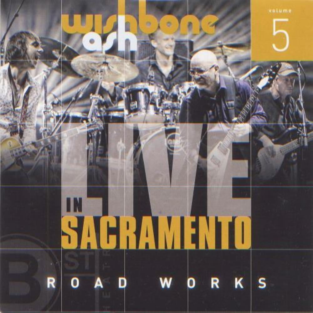 Wishbone Ash Live in Sacramento - Road Works 5 album cover