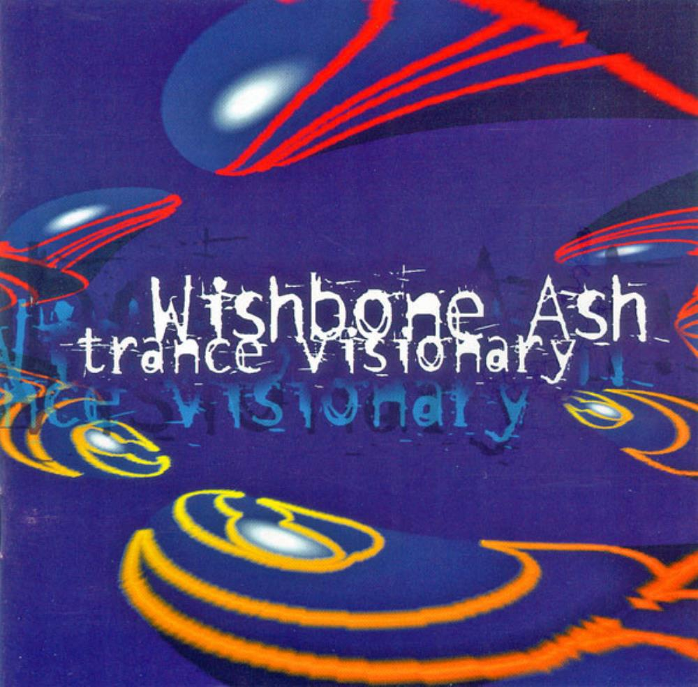 Wishbone Ash Trance Visionary album cover