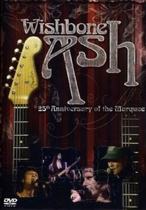Wishbone Ash - 25th Anniversary Of The Marquee (DVD) CD (album) cover