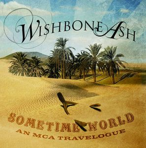 Wishbone Ash Sometime World: An MCA Travelogue album cover