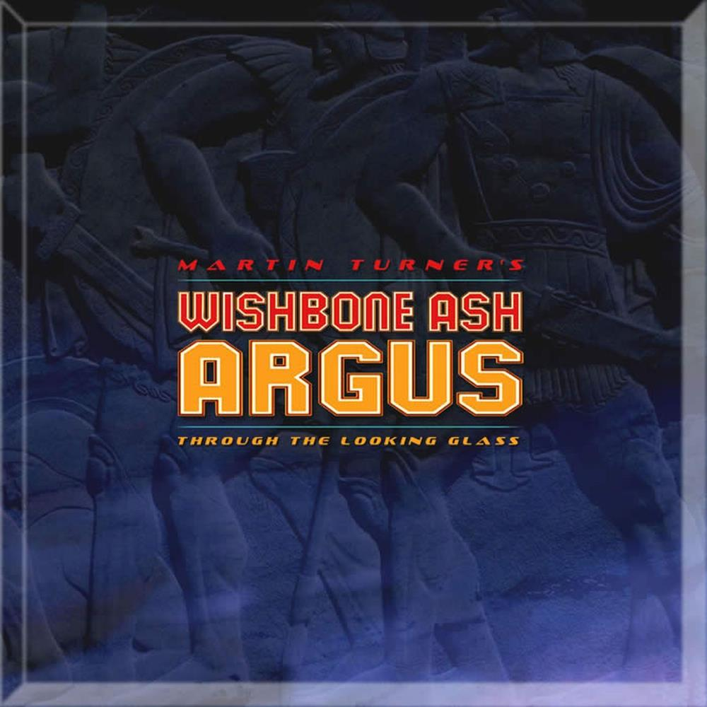 Wishbone Ash Martin Turner's Wishbone Ash: Argus - Through The Looking Glass album cover
