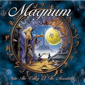 Magnum Into The Valley Of The Moonking album cover