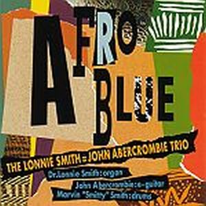 John Abercrombie THE LONNIE SMITH = JOHN ABERCROMBIE TRIO: AFRO BLUE album cover