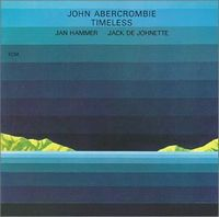 John Abercrombie Timeless album cover