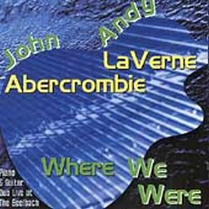 John Abercrombie Where We Were (with Andie LaVerne) album cover