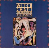 John Abercrombie John Abercrombie with Don Thompson: Witchcraft album cover