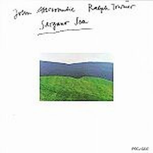 John Abercrombie - SARGASSO SEA ( with  RALPH TOWNER) CD (album) cover