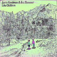 Jerry Goodman - Like Children CD (album) cover