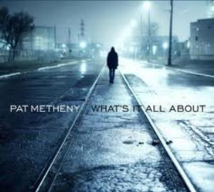 Pat Metheny What's It All About album cover
