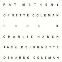 Pat Metheny Song X (with Ornette Coleman,Charlie Haden,Jack DeJohnette and Denardo Coleman) album cover