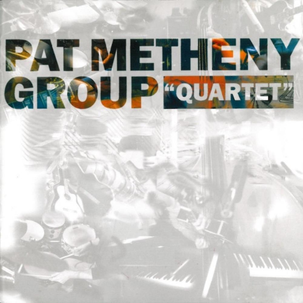 Pat Metheny Pat Metheny Group: Quartet album cover