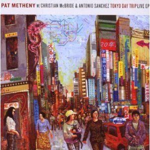 Pat Metheny Tokyo Day Trip Live EP (with  Christian McBride  and Antonio S�nchez) album cover