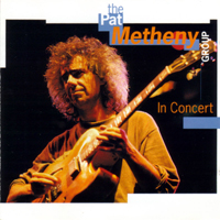 Pat Metheny The Pat Metheny Group In Concert album cover