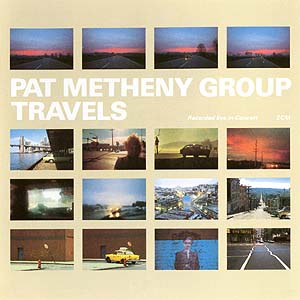 Pat Metheny - Travels (Pat Metheny Group) CD (album) cover