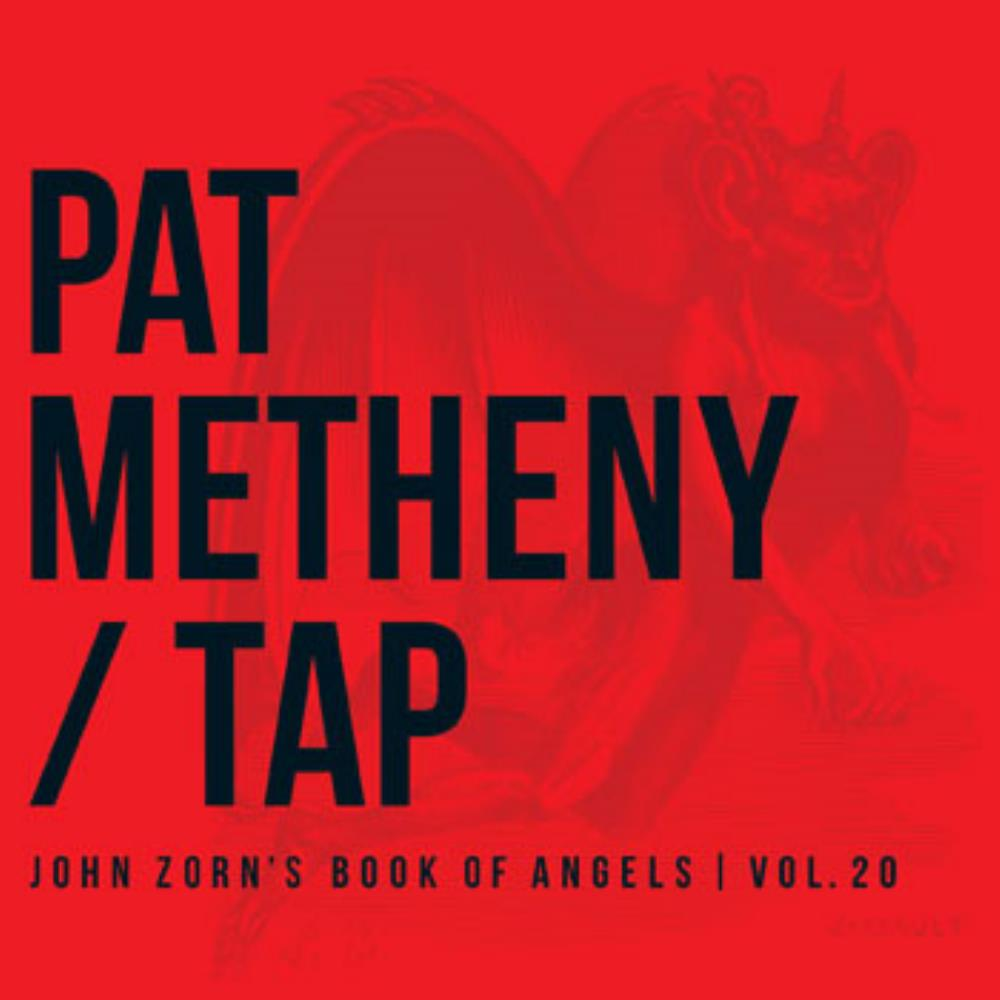 Tap - John Zorn's Book Of Angels, Vol. 20 by METHENY , PAT album cover