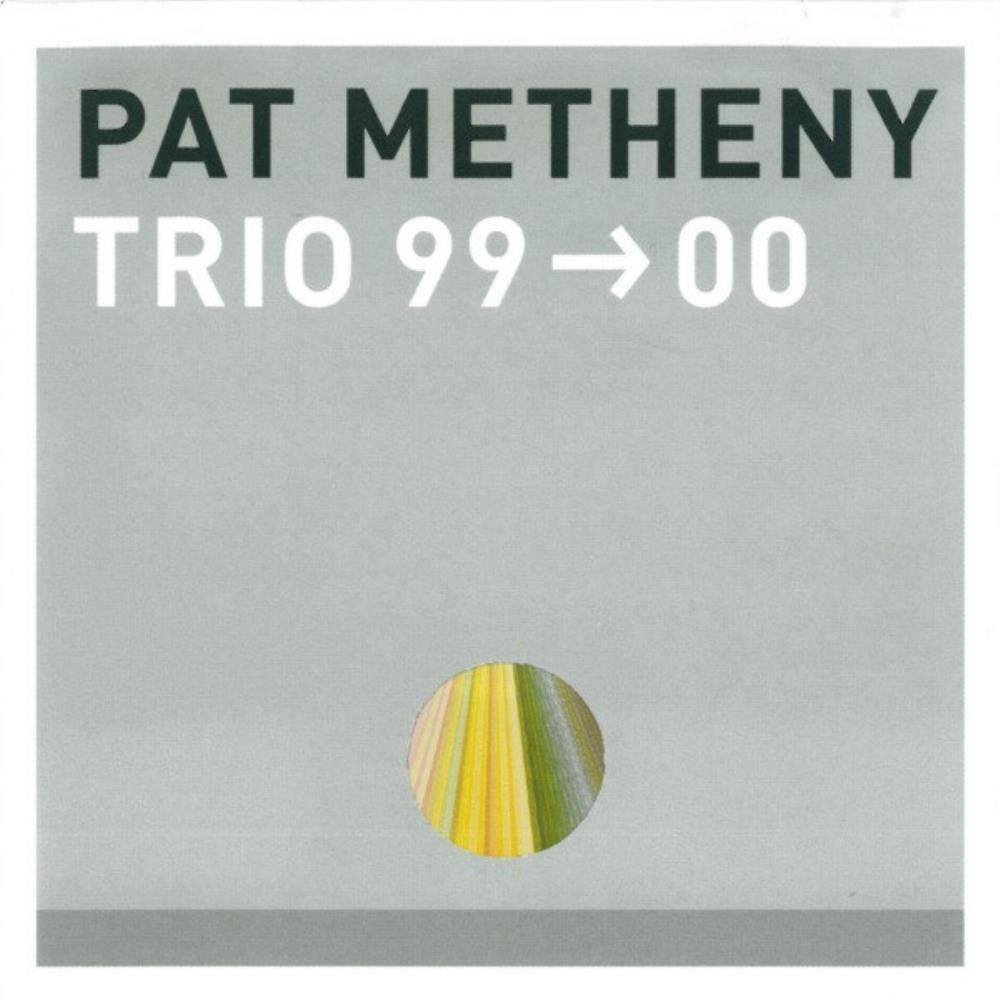 Pat Metheny - Pat Metheny Trio: 99 ➡00 CD (album) cover