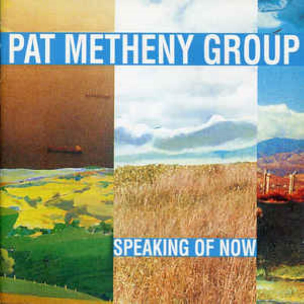 Pat Metheny Pat Metheny Group: Speaking Of Now album cover