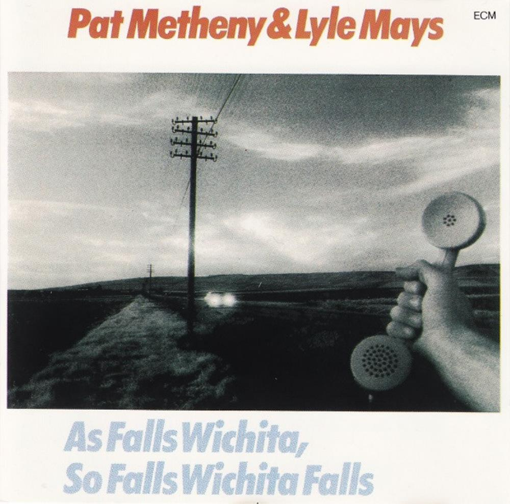 Pat Metheny Pat Metheny & Lyle Mays: As Falls Wichita, So Falls Wichita Falls album cover