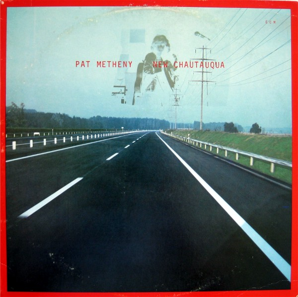 Pat Metheny  New Chautauqua album cover