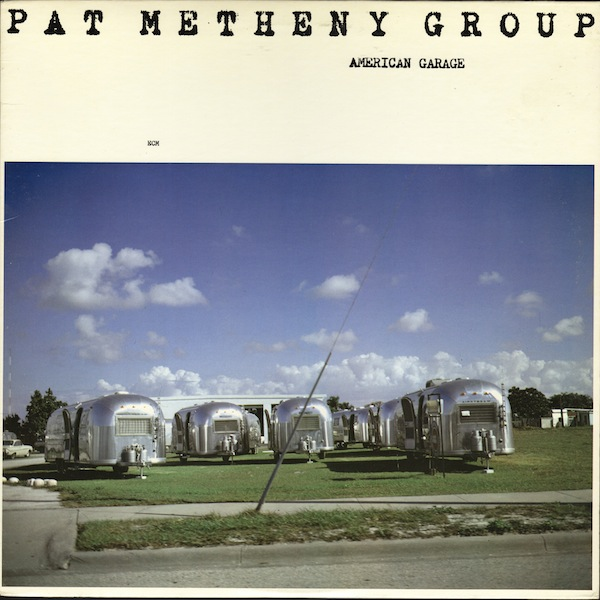 Pat Metheny American Garage (Pat Metheny Group) album cover
