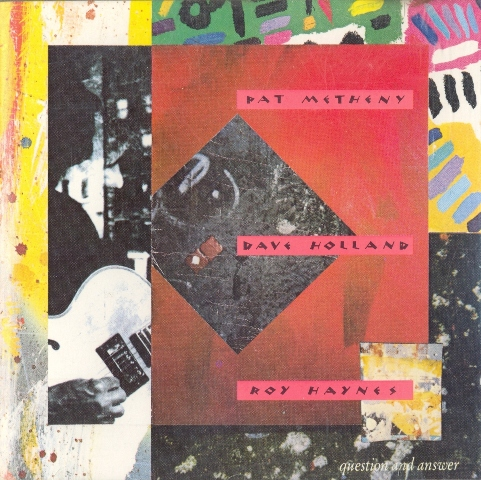 Pat Metheny - Question and Answer (w/ Dave Holland & Roy Haynes) CD (album) cover