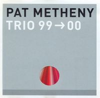 Pat Metheny - Pat Metheny Trio 99>00 CD (album) cover