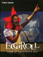 Eggroll: Live Progressive Act - Tour 2003 by EGGROLL album cover
