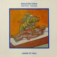 Skeleton Crew - Learn to Talk CD (album) cover
