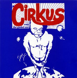 Cirkus Two - The Global Cut by CIRKUS album cover