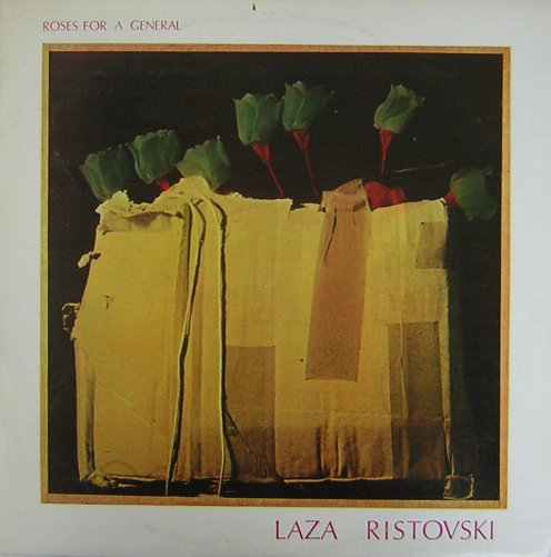 Roses For A General by RISTOVSKI, LAZA album cover